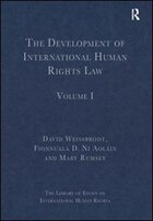 The Development Of International Human Rights Law: Volume I