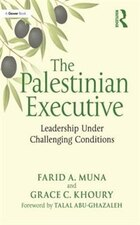 The Palestinian Executive: Leadership Under Challenging Conditions