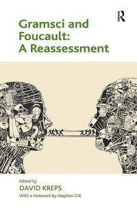 Gramsci And Foucault: A Reassessment