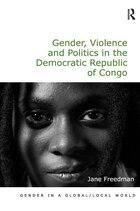 Gender, Violence And Politics In The Democratic Republic Of Congo
