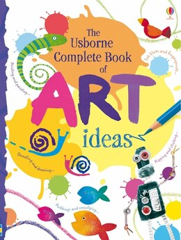 Book Complete Book Of Art Ideas (Reduced Edition) by Fiona Watt