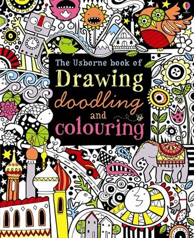 Drawing Doodling And Colouring Book By Fiona Watt