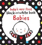 Babies (Baby's Very First Black And White Book)