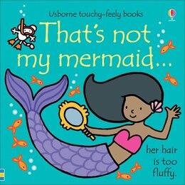 Book That's Not My Mermaid by Fiona Watt