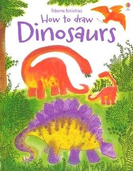 Book Dinosaurs (How To Draw) by Fiona Watt