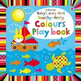 Book Baby's Very First Touchy-Feely Colours Play Book by Fiona Watt