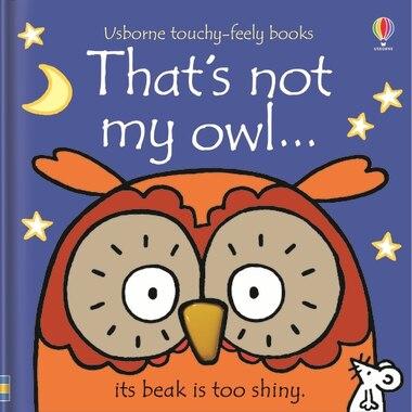 That's Not My Owl by Fiona Watt