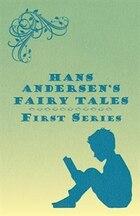 Hans Andersen's Fairy Tales; First Series