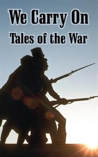 We Carry on: Tales of the War