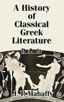 A History of Classical Greek Literature: The Poets