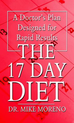 Book The 17 Day Diet: A Doctor's Plan Designed For Rapid Results by Mike Moreno