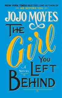 The Girl You Left Behind: (Large  Print) by Jojo Moyes