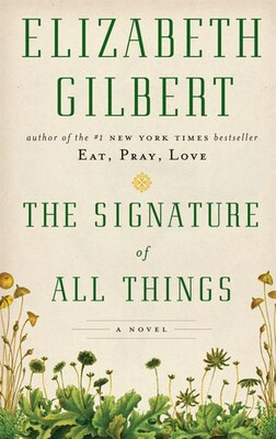 Book The Signature Of All Things by Elizabeth Gilbert