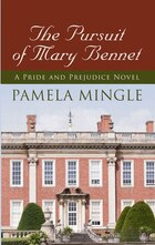 The Pursuit Of Mary Bennet: A Price And Prejudice Novel