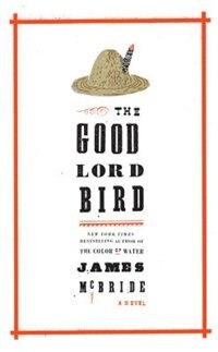 The Good Lord Bird: (Large  Print) by James McBride