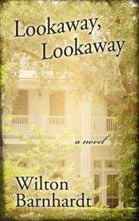 Book Lookaway, Lookaway by Wilton Barnhardt