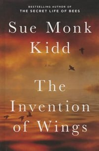 Book The Invention Of Wings by Sue Monk Kidd
