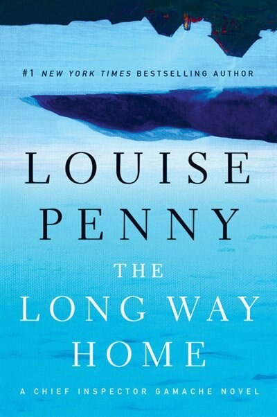 The Long Way Home: (Large  Print) by Louise Penny