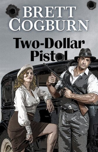 Two-dollar Pistol: (Large  Print) by Brett Cogburn