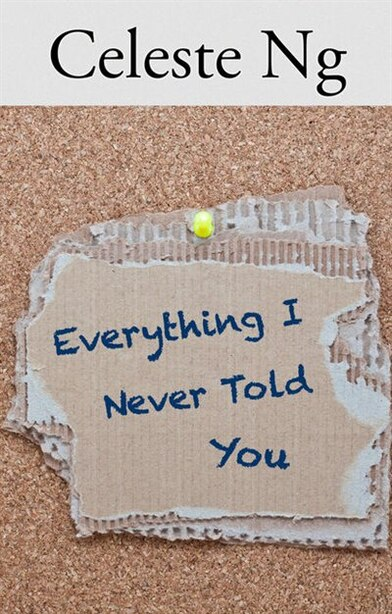 Everything I Never Told You: (Large  Print) by Celeste Ng
