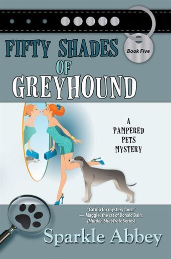 Fifty Shades Of Greyhound: (Large  Print) by Sparkle Abbey