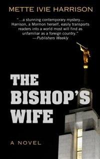 The Bishop's Wife: (Large  Print) by Mette Ivie Harrison