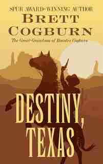 Destiny, Texas: (Large  Print) by Brett Cogburn