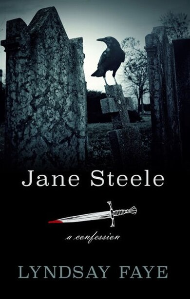 Jane Steele: A Confession by Lyndsay Faye