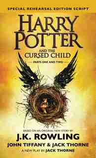 Harry Potter And The Cursed Child: Parts One And Two: Special Rehearsal Edition Script by J. K. Rowling