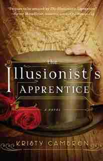 The Illusionist's Apprentice: (Large  Print) by Kristy Cambron