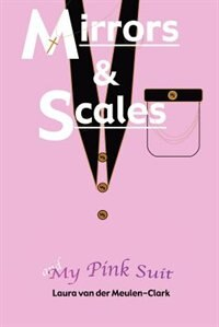 Mirrors & Scales & My Pink Suit