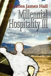 Millennial Hospitality Iii: The Road Home