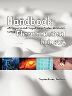 Handbook of Computer and Computerized System Validation for the Pharmaceutical Industry