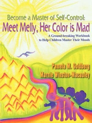 Become a Master of Self-Control: Meet Melly, Her Color Is Mad by Pamela M. Goldberg