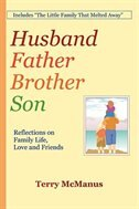 Husband Father Brother Son: Men and Their Families by Terry McManus