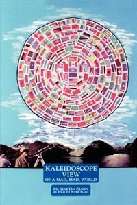 Book Kaleidoscope View of a Mad Mad World by Martin Olson