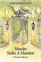 Murder Stalks a Mansion: A Newport Mystery