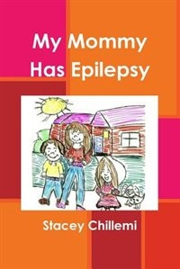 My Mommy Has Epilepsy by Stacey Chillemi