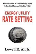 Energy Utility Rate Setting