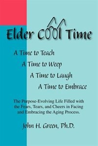 Book Elder Cool Time by John H. Green Ph. D.