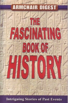 Book ARMCHAIR DIGEST FASCINATING BK OF HIST by The Editors Of From