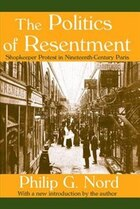 The Politics of Resentment: Shopkeeper Protest in Nineteenth-Century Paris