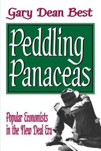 Peddling Panaceas: Popular Economists in the New Deal Era