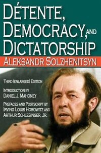 Book Detente, Democracy and Dictatorship by Aleksandr Solzhenitsyn
