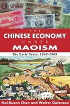 The Chinese Economy under Maoism: The Early Years, 1949-1969