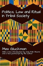 Politics, Law and Ritual in Tribal Society