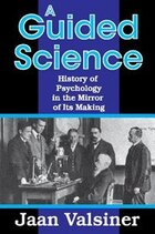 A Guided Science: History of Psychology in the Mirror of Its Making