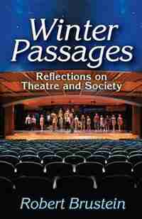 Winter Passages: Reflections on Theatre and Society by Robert Brustein
