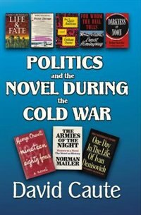 Politics and the Novel during the Cold War
