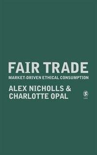 Fair Trade: Market-driven Ethical Consumption